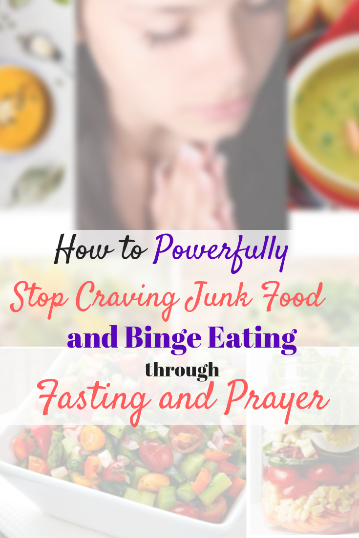 How to stop craving junk food with fasting and prayer